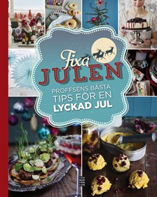 fixa-julen-proffsens-basta-tips-for-en-lyckad-jul